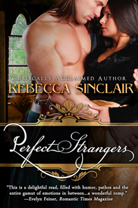 Perfect Strangers, by Rebecca Sinclair; She knew she wasn't beautiful, so how did he always make her feel so?